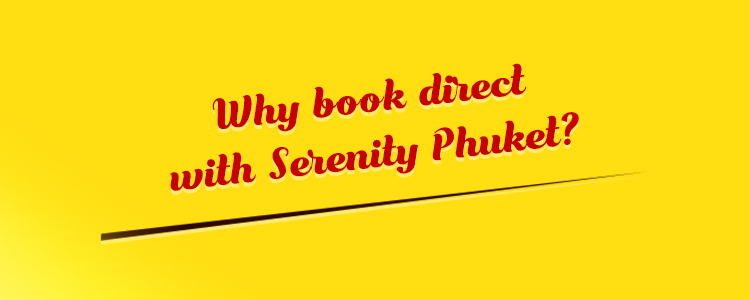 Why Book Direct with Serenity Phuket
